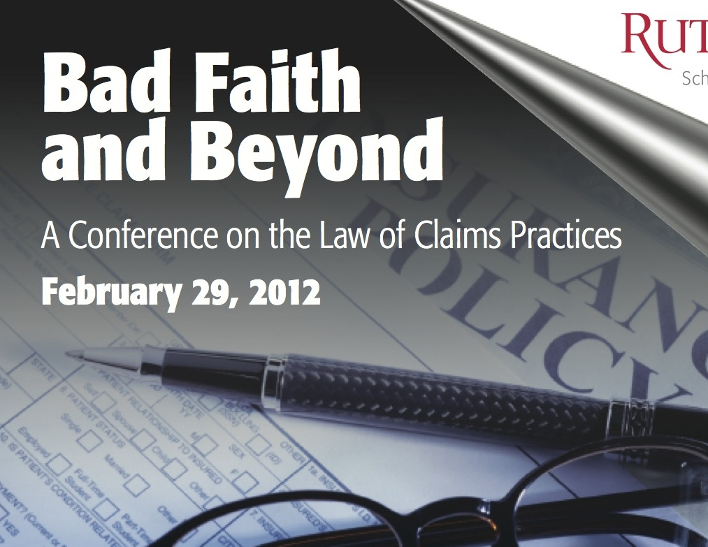 Bad Faith and Beyond: A Conference on the Law of Claims Practices